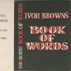 Ivor Brown's Book of words.