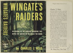 Wingate's raiders : an account of the fabulous adventure that raised the curtain on the battle for Burma.