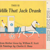 This is the milk that Jack drank.