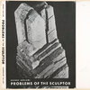 Problems of the sculptor.