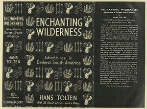 Enchanting wilderness, adventures in darkest South America; trannslated from the German by Ferdi Loesch. With 23       illustrations and a map.