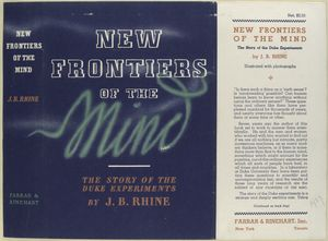 New frontiers of the mind : the story of the Duke experiments / by J.B. Rhine.