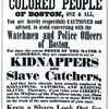 [Poster warning Blacks in Boston - kidnappers.]
