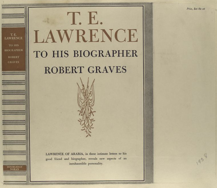 T. E. Lawrence to his biographer, Robert Graves.
