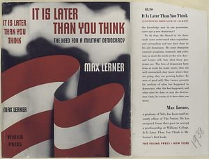 It is later than you think : the need for a militant democracy / Max Lerner.