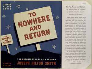 To nowhere and return : the autobiography of a Puritan / Joseph Hilton.