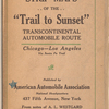 """Strip maps of the """"Trail to sunset"""" transcontinental automobile route: Chicago-Los Angeles via Santa Fe Trail"""