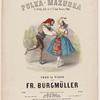 Polka-mazurka sur Stella, ballet de S. St. Léon, musique de Pugni. Pour le piano par Fr. Burgmüller.