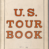 U.S. tour book: [a reproduction of part of the completed Tour book ... to show general character of the Tour book]