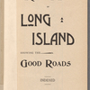 Servoss' sectional road map of Long Island: showing the good roads : indexed