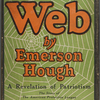 The Web: A Revelation of Patriotism. The Story of the American Protective League. How 250,000 American Business Men Became Detectives to Help Win the War