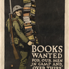 Books Wanted for Our Men in Camp and Over There. . . .