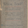 """Strip maps of the """"Dixie trail"""" north and south automobile route: New York-Philadelphia-Gettysburg-Shenandoah Valley-Charlotte-Atlanta-Jacksonville : route of the 1911 """"Glidden"""" tour"""