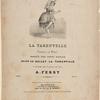 La tarentelle composée par Rossini, dansée par Fanny Essler [sic] dans le ballet La tarentule. et arrangée pour le piano seul par A. Fessy