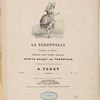 La tarentelle. composée par Rossini dansée par Fanny Essler [sic] dans le ballet La tarentule et arrangée pour le piano seul par A. Fessy.