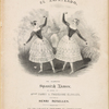El zapateado, the celbrated [sic] Spanish dance, as danced by Mlles Fanny & Theodore Elssler