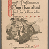 Benefit Performance [of] The Sun Tobacco Fund for Our Soldiers in the Trenches: Hippodrome