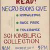Read! Negro Books Give: Knowledge; Race Pride; Tolerance