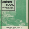 The Negro Travelers' Green Book: 1955 International Edition: The Guide to Travel & Vacations