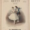 Melle. Fuoco & Mr. Petipa: Betty, ballet en deux actes, polka-walse, Académie royale de musique
