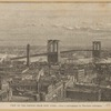 View of the Bridge from New York--after a photograph by Theodore Gubelman