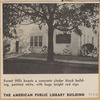 Forest Hills boasts a concrete cinder block building, painted white, with huge bright red sign. The American Public Library Building