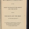 Buckley's history of the great reunion of the North and the South and of the blue and the gray: an impartial, non-political account of the beginning of reconciliation ... in the United States