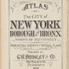 Atlas of the City of New York, Borough of the Bronx. North of 172nd Street. From actual surveys and official plans [Title Page]