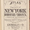 Atlas of the City of New York, Borough of the Bronx. North of 172nd Street. From actual surveys and official plans, [Title Page]