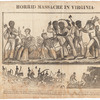 Authentic and impartial narrative of the tragical scene which was witnessed in Southampton County (Virginia) on Monday the 22d of August last, when fifty-five of its inhabitants (mostly women and children) were inhumanly massacred by the blacks!