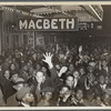 "Crowds outside the Lafayette Theatre in Harlem at the opening of ""Macbeth"" produced by the Federal Negro Theatre"