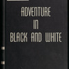 Adventure in Black and White