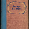 Escape by Night: a story of the Underground Railway