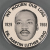 We mourn our loss: Dr. Martin Luther King, 1929-1968, BU.X.446