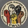 Unite against war, racism & repression: YWLL, BU.X.604