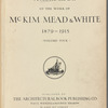 A monograph of the work of McKim, Mead & White, 1879-1915, Volume 4 Plates 300-399a