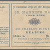 Ticket for a Charles Dickens Reading at St. Martin's Hall, London, 30 June [1867]