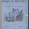 The gospel of slavery, [Front cover]