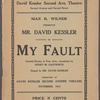 My fault : comedy-drama in four acts, translated by Henry M. Gastwirth, staged by Mr. David Kessler
