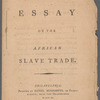 An essay on the African slave trade