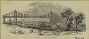 New York--the projected bridge across the East River, at Seventy-seventh Street, crossing via Blackwell's Island to Long Island.
