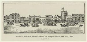Broadway, east side, between Grand and Howard Streets, New York, 1840.