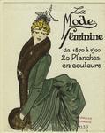 La Mode Feminine : De 1870 Â 1900, 20 Planches En Couleurs.