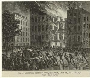 Fire at Jenning's Clothing Store, Broadway, April 25, 1854.