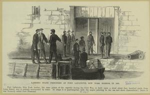 Landing state prisioners at Fort Lafayette, New York Harbor, in 1861.