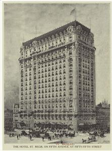 The Hotel St. Regis, on Fifth Avenue at Fifty-fifth Street.