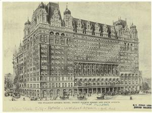 The Waldorf-Astoria Hotel, Thirty-Fourth Street and Fifth Avenue.