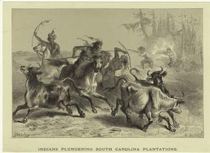 Indians plundering South Carolina plantations.
