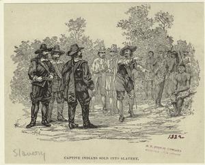 Captive Indians sold into slavery.