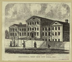 Bridewell, west side City Hall, 1816.
